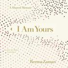 I Am Yours: A Shared Memoir Cover Image
