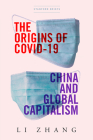 The Origins of Covid-19: China and Global Capitalism Cover Image