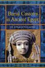 Burial Customs in Ancient Egypt: Life in Death for Rich and Poor (Bcp Egyptology) Cover Image