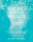 Building Mental Wellness: Your Blueprint to Thrive Cover Image