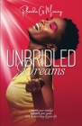 Unbridled Dreams: Change your mindset, achieve your goals, live the best story of your life Cover Image