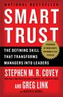 Smart Trust: The Defining Skill that Transforms Managers into Leaders Cover Image