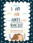 I am an ANTIRACIST: Coloring book for Adults and Kids Featuring Powerful Quotes on Overcoming Racism Cover Image