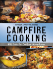 Campfire Cooking: Wild Eats for Outdoor Adventures Cover Image