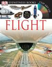 DK Eyewitness Books: Flight: Discover the Remarkable Machines That Made Possible Man's Quest  to Conquer the Skies Cover Image