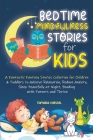Bedtime Mindfulness Stories for Kids: A Fantastic Fantasy Stories Collection for Children and Toddlers to Achieve Relaxation, Reduce Anxiety, Sleep Pe Cover Image