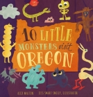 10 Little Monsters Visit Oregon, Second Edition Cover Image