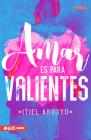Amar Es Para Valientes Cover Image
