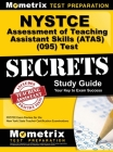 NYSTCE Assessment of Teaching Assistant Skills (ATAS) (095) Test Secrets: NYSTCE Exam Review for the New York State Teacher Certification Examinations Cover Image