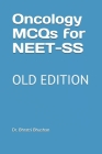 Oncology MCQs for NEET-SS (medical oncology and surgical oncology): For NEET-SS, board review and other entrance exams Volume: 2 Cover Image