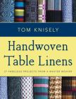 Handwoven Table Linens: 27 Fabulous Projects from a Master Weaver Cover Image