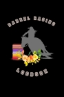 Barrel Racing Logbook: Barrel Racer Tracker - Horse Lovers Log Book - Pole Bending Diary for Rodeo Cowgirls Cover Image