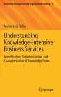 Understanding Knowledge-Intensive Business Services: Identification, Systematization, and Characterization of Knowledge Flows (Knowledge Management and Organizational Learning #10) Cover Image