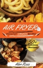 Air Fryer Breakfast and Brunch Recipes: 50+ Easy Mouthwatering recipes to Master your Air Fryer Like a Pro. May 2021 Edition Cover Image