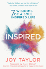 Inspired: 7 Wisdoms of a Soul Inspired Life Cover Image