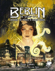 Berlin: The Wicked City: Unveiling the Mythos in Weimar Berlin (Call of Cthulhu Roleplaying) Cover Image