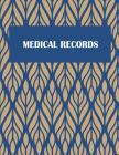Medical Records: Daily Medicine Record Tracker 120 Pages Large Print 8.5