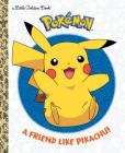 A Friend Like Pikachu! (Pokémon) (Little Golden Book) Cover Image