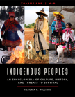Indigenous Peoples [4 Volumes]: An Encyclopedia of Culture, History, and Threats to Survival Cover Image