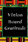 Vision Board Gratitude: Color Pages Guided Prompt Lined Journal Affirmations Thoughts Gratitude New Year Visions 7-Days Celebration Cover Image