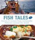 Fish Tales: Stories & Recipes from Sustainable Fisheries Around the World Cover Image