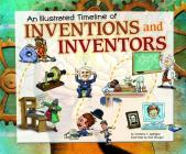An Illustrated Timeline of Inventions and Inventors (Visual Timelines in History) Cover Image