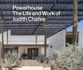 Powerhouse: The Life and Work of Architect Judith Chafee (first book on an important American Southwest award-winning architect) Cover Image