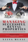 Managing Successful Rental Properties: Master The Act Of Managing The Easier Way Cover Image