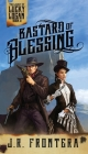 Bastard of Blessing: A Western Steampunk Adventure Cover Image