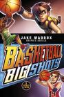 Basketball Big Shots (Jake Maddox Graphic Novels) Cover Image