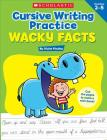 Cursive Writing Practice: Wacky Facts Cover Image
