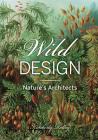 Wild Design: The Architecture of Nature Cover Image