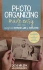 Photo Organizing Made Easy: Going from Overwhelmed to Overjoyed Cover Image