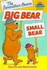 The Berenstain Bears' Big Bear, Small Bear Cover Image