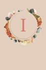 I: Peach Monogram Sketchbook - 110 Sketchbook Pages (6 x 9) - Floral Watercolor Monogram Sketch Notebook - Personalized I Cover Image