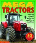 Mega Tractors: Amazing Tractors and Other Tough Farm Machines (Mega Vehicles) Cover Image