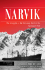 Narvik: The Struggle of Battle Group Dietl in the Spring of 1940 (Die Wehrmacht Im Kampf) Cover Image