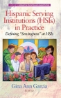 Hispanic Serving Institutions (HSIs) in Practice: Defining