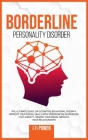 Borderline Personality Disorder: The Ultimate Guide on Cognitive Behavioral Therapy. Improve Your Social Skills with Overcoming Depression. Stop Anxie Cover Image