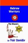 Hebrew Warriors: The Khazars Cover Image