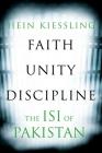 Faith, Unity, Discipline: The Inter-Service-Intelligence (Isi) of Pakistan Cover Image