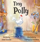 Tiny Polly: The story of a brave chicken Cover Image