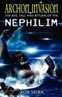 Archon Invasion: The Rise, Fall and Return of the Nephilim Cover Image