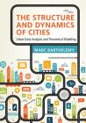 The Structure and Dynamics of Cities: Urban Data Analysis and Theoretical Modeling Cover Image