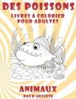 Livres à colorier pour adultes - Pas d'anxiété - Animaux - Des poissons Cover Image