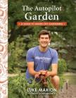 The Autopilot Garden: A Guide to Hands-Off Gardening Cover Image