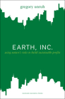 Earth, Inc.: Using Nature's Rules to Build Sustainable Profits Cover Image