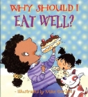 Why Should I Eat Well? (Why Should I? Books) Cover Image