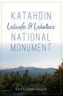 Katahdin Woods and Waters National Monument Cover Image