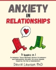 Anxiety in Relationships: 3 Books in 1: Attachment Theory Workbook, Insecure Attachment and Codependency. Overcome the severe damage caused by t Cover Image